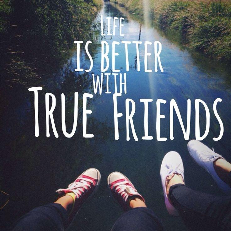 Life is better with true friends Picture Quote #1