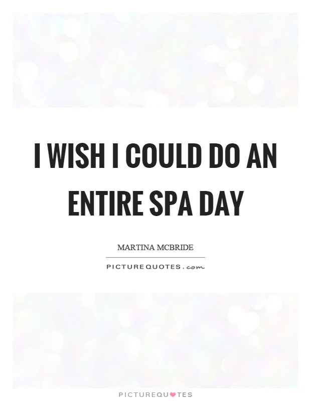 Spa quotes spa sayings spa picture quotes for Salon quotes of the day