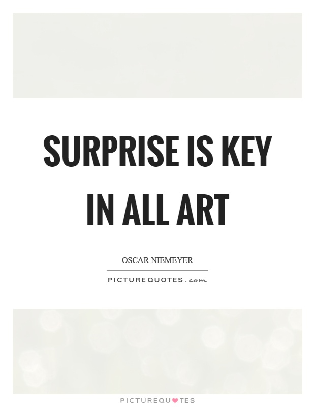 Surprise is key in all art Picture Quote #1