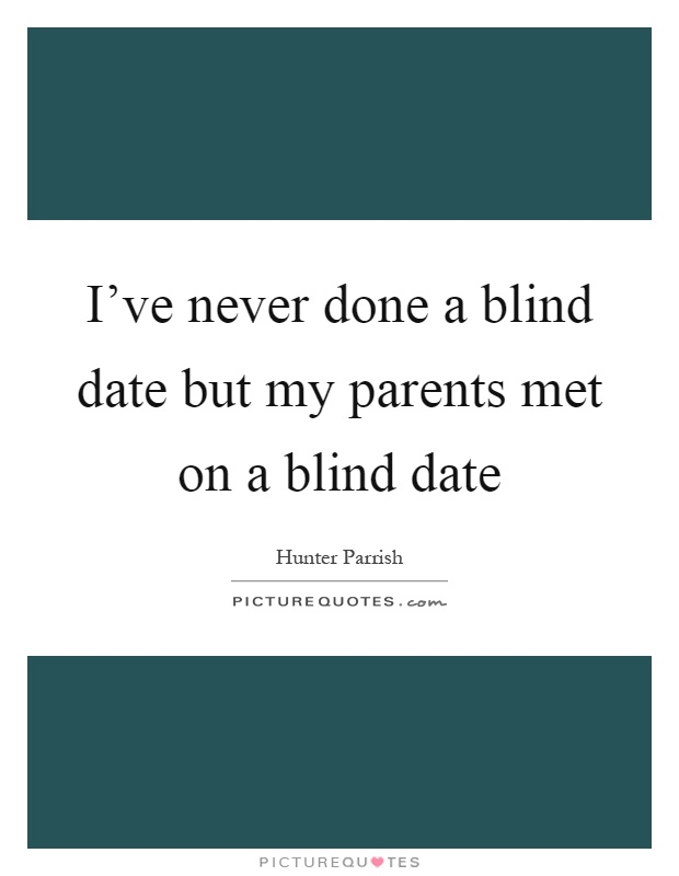 blind dating parents guide