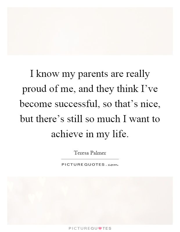 My Parents Are Proud Of Me Even Though I've Never Heard Them Say It
