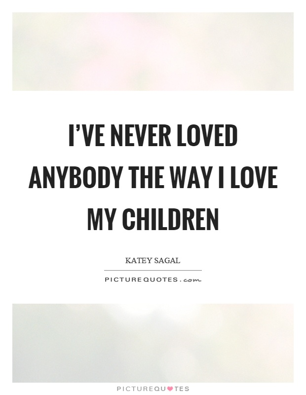 I Love My Children Quotes