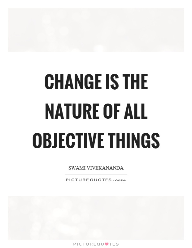 Change is the nature of all objective things Picture Quote #1