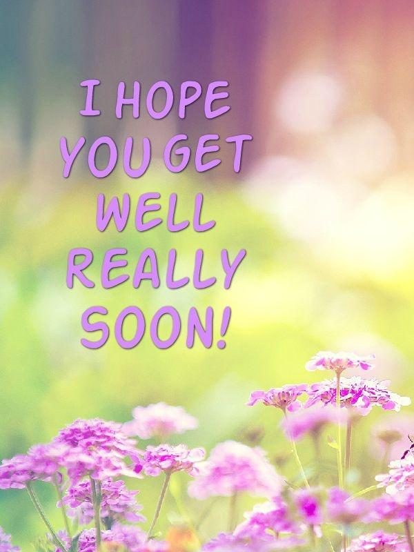 I hope you get well really soon Picture Quote #1