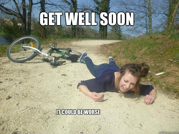 Get well soon. It could be worse Picture Quote #1