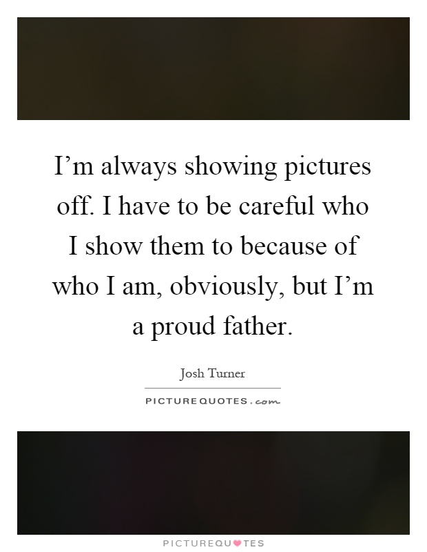 i am a proud father quotes - photo #6