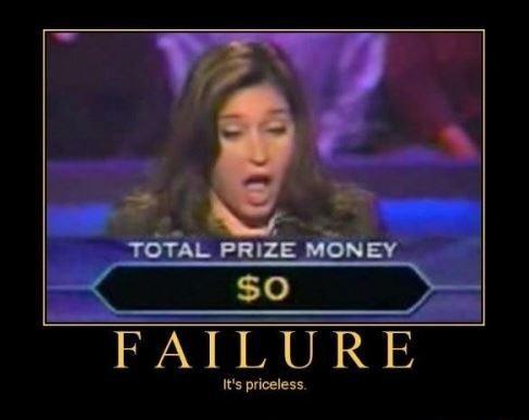Failure. It's priceless Picture Quote #1