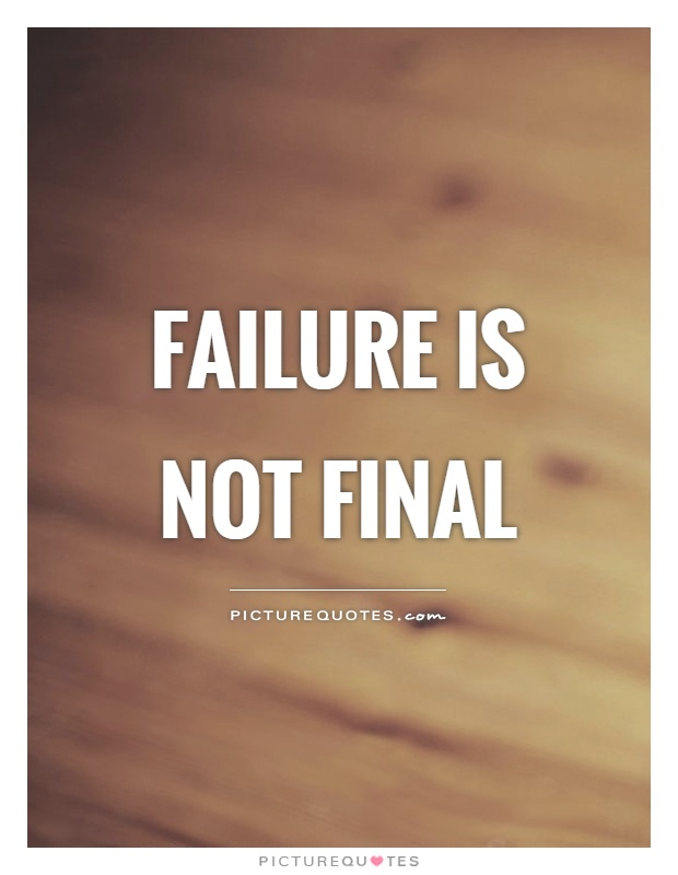 Failure is not final Picture Quote #1