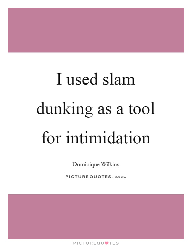 intimidating quotes for sports What role does ethics play in sports taunting or intimidating an opponent how we each compete in sports can have an effect on our personal moral and ethical.