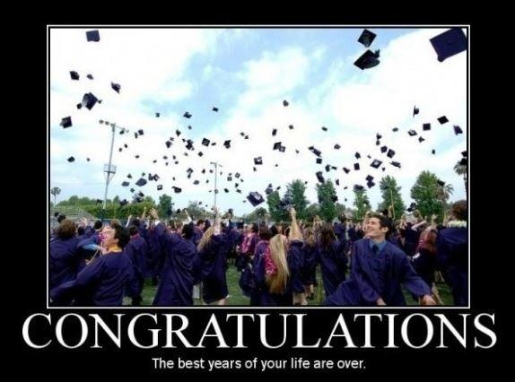 Congratulations. The best years of your life are over Picture Quote #1