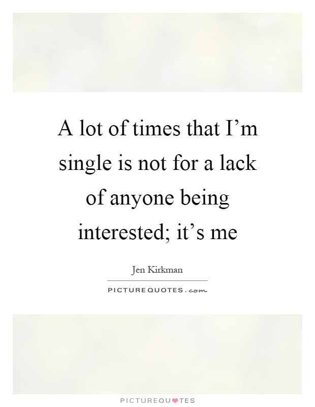 Quotes about not being interested in dating