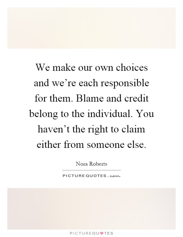 we make our own choices