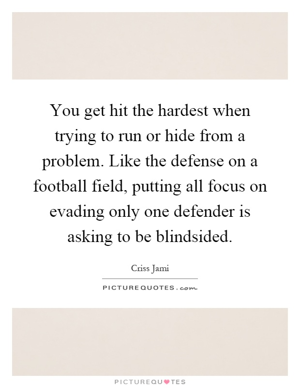 Blindsided Quotes Blindsided Sayings Blindsided Picture Quotes