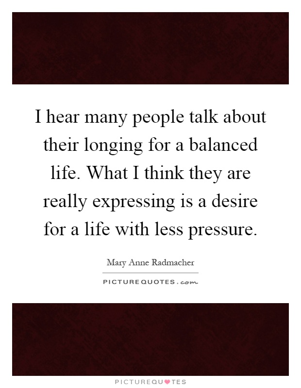 I Hear Many People Talk About Their Longing For A Balanced Life Simple Balanced Life Quotes