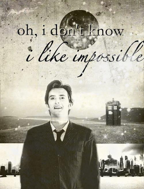 Oh, I don't know, I like impossible Picture Quote #1