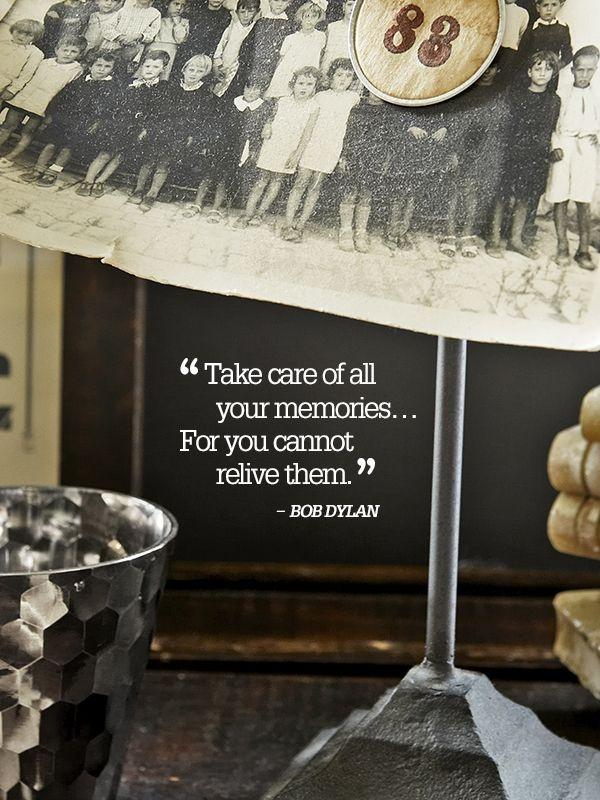 Take care of all your memories... for you cannot relive them Picture Quote #1