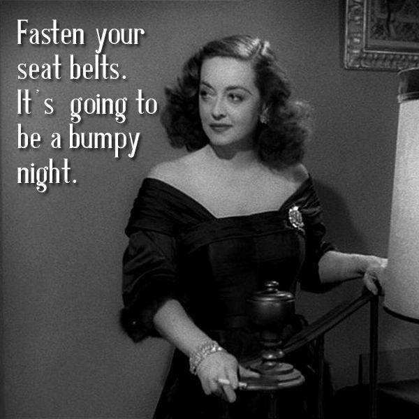 "Image of Betty Davis with ""Fasten your seat belts. It's going to be a bumpy night."""