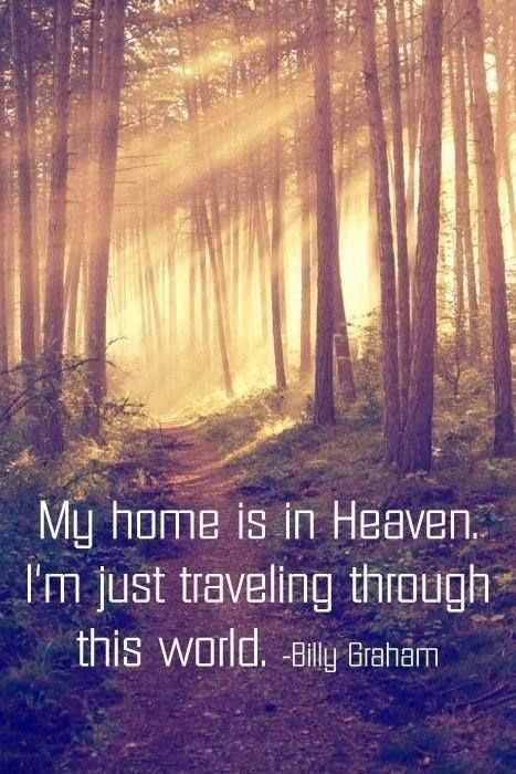 My home is in Heaven. I'm just traveling through this world Picture Quote #1