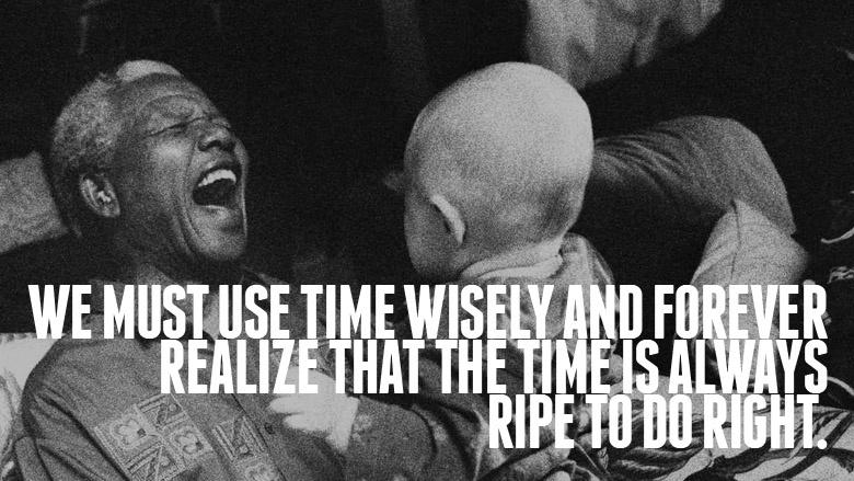 We must use time wisely and forever realize that the time is always ripe to do right Picture Quote #2