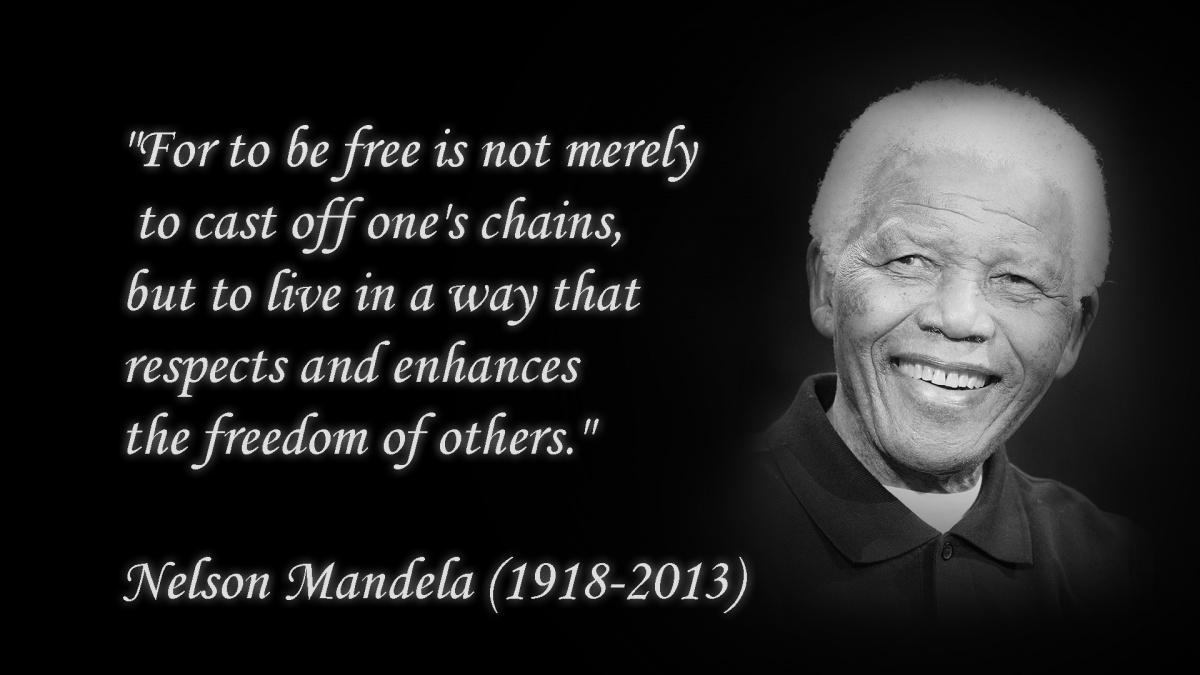 For to be free is not merely to cast off one's chains, but to live in a way that respects and enhances the freedom of others Picture Quote #2