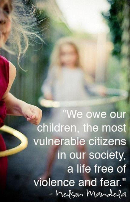 We owe our children – the most vulnerable citizens in our society – a life free from violence and fear Picture Quote #1