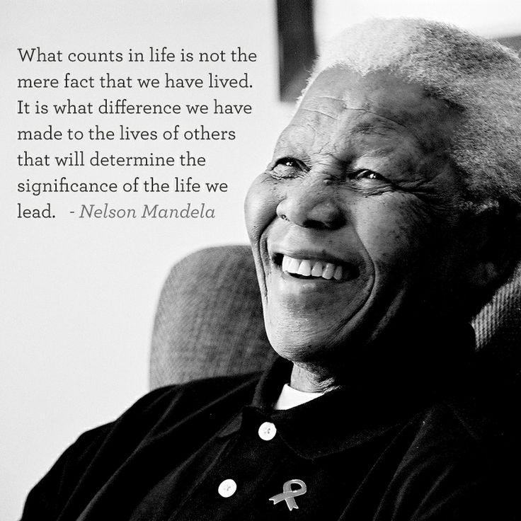 What counts in life is not the mere fact that we have lived. It is what difference we have made to the lives of others that will determine the significance of the life we lead Picture Quote #1