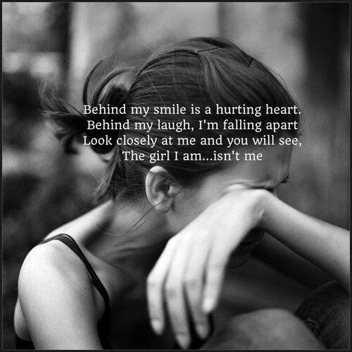 Behind my smile is a hurting heart. Behind my laugh I'm falling apart. Look closely at me and you will see, the girl I am... isn't me Picture Quote #1