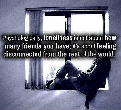 Psychologically, loneliness is not about how many friends you have; it's about feeling disconnected from the rest of the world Picture Quote #1