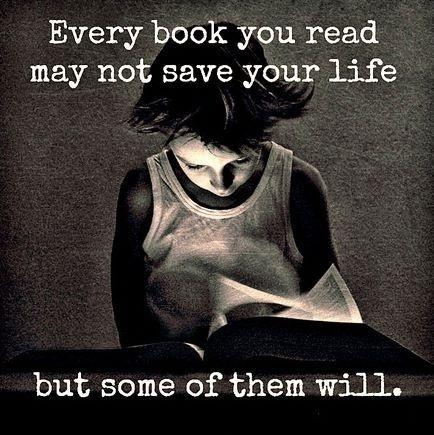 Every book you read may not save your life, but some of them will Picture Quote #1
