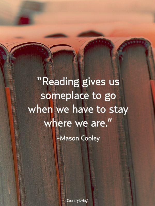 Reading gives us someplace to go when we have to stay where we are Picture Quote #1