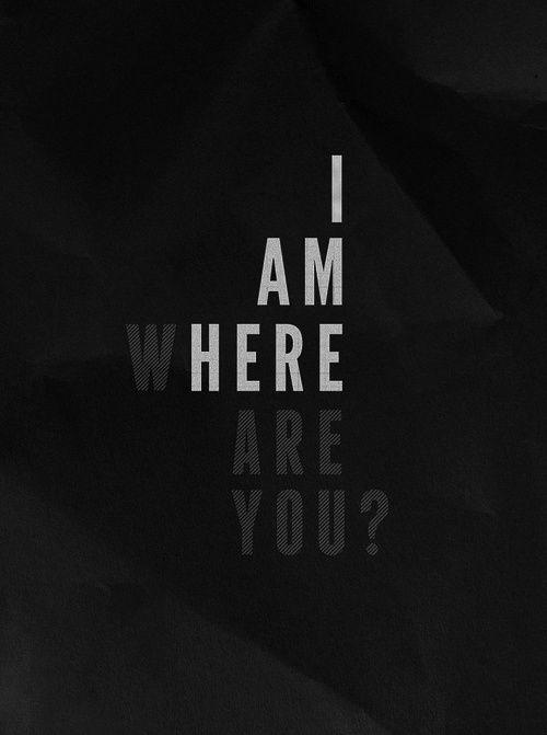 I am here. Where are you Picture Quote #1
