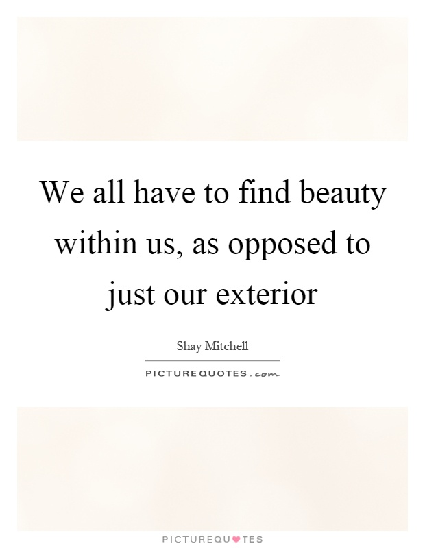 Beauty within quotes sayings beauty within picture quotes for Exterior beauty quotes