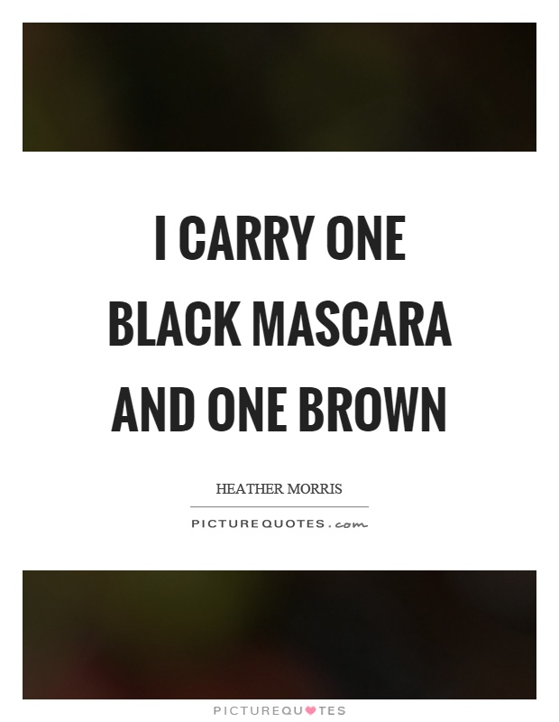 Mascara Quotes New Mascara Quotes  Mascara Sayings  Mascara Picture Quotes
