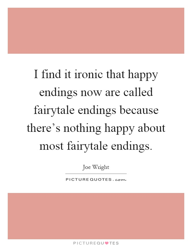 essays search happy endings A happy ending for romeo and juliet romeo was very happy his over flowing emotion was seen in body is missing so he ordered the watch to search around.