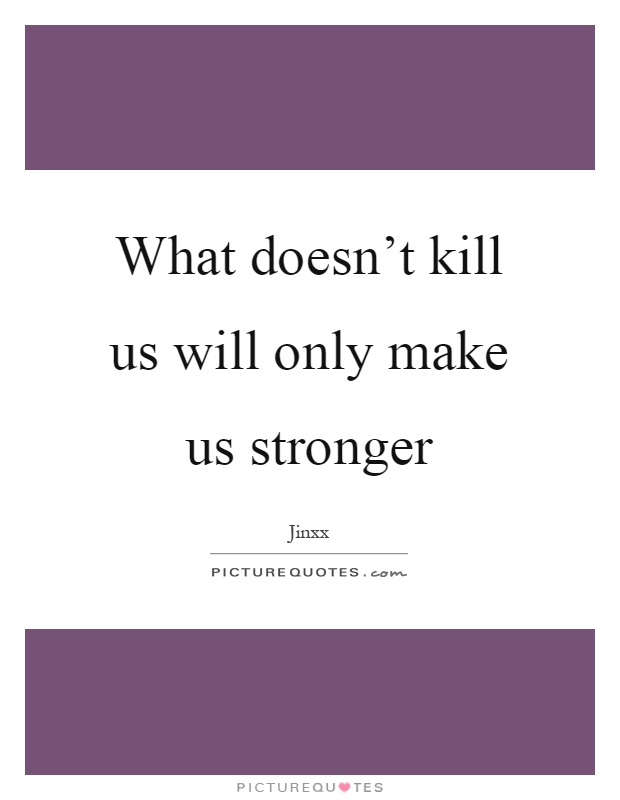 """what doesn't kill you will only Find great deals for what doesn't kill you will only make you stronger by p churchill (2011, paperback) shop with confidence on ebay."