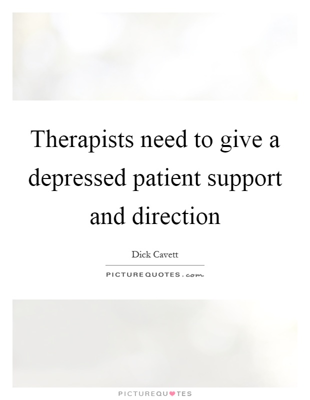 therapists need to give a depressed patient support and direction