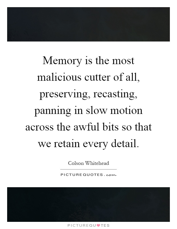 memory is the most cious cutter of all preserving