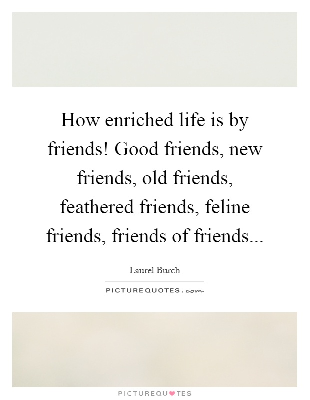Good Quotes On Old Friends : Laurel burch quotes sayings quotations
