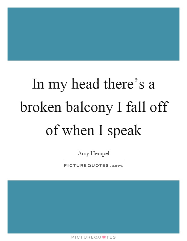 Amy hempel quotes sayings 42 quotations for Balcony quotes