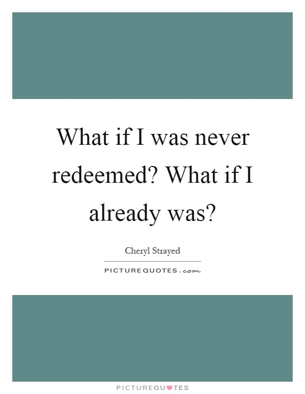 Redeemed Quotes  Redeemed Sayings  Redeemed Picture Quotes