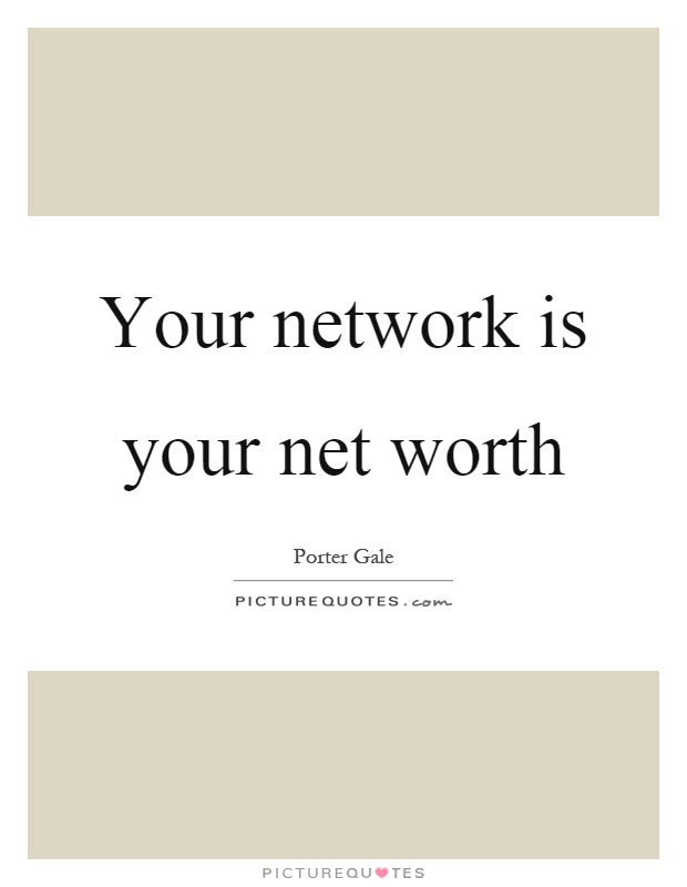 Your network is your net worth Picture Quote #1
