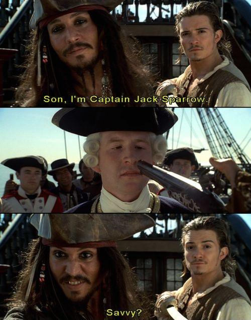 Son, I'm Captain Jack Sparrow. Savvy? Picture Quote #1