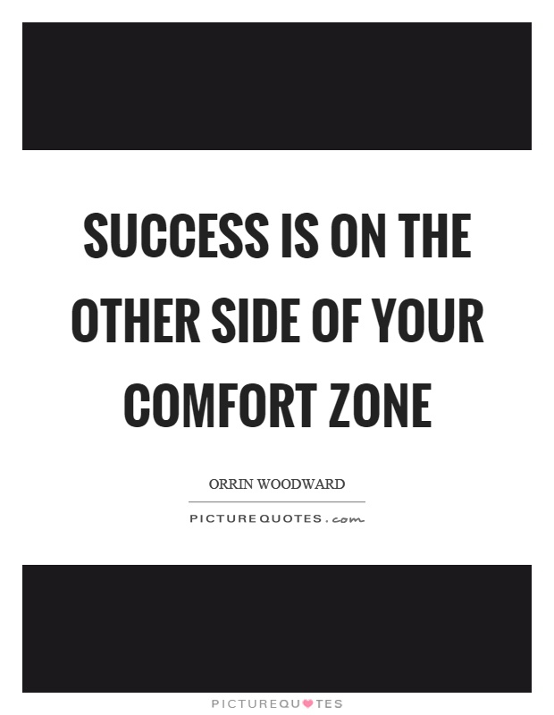 Success is on the other side of your comfort zone Picture Quote #1