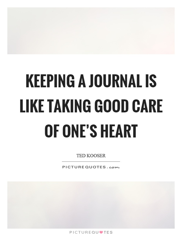 Keeping A Journal Is Like Taking Good Care Of One's Heart