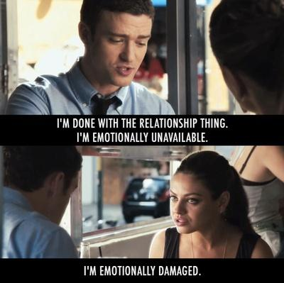 I'm done with the relationship thing. I'm emotionally unavailable. I'm emotionally damaged Picture Quote #1