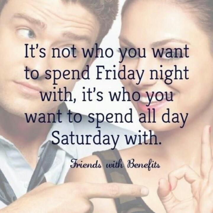 It's not who you want to spend Friday night with, it's who you want to spend all day Saturday with Picture Quote #1