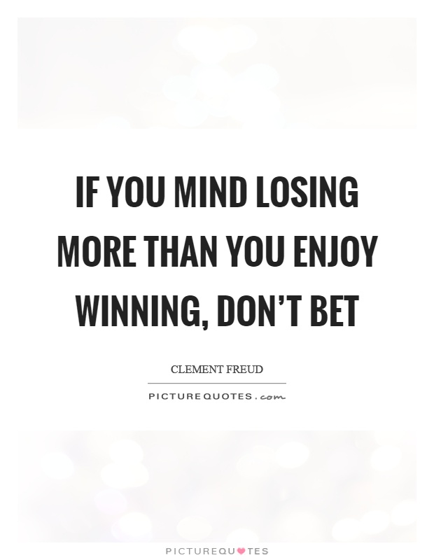 Losing A Bet Funny Quotes