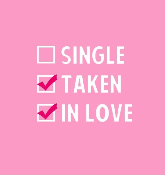 Single. Taken. In love Picture Quote #1