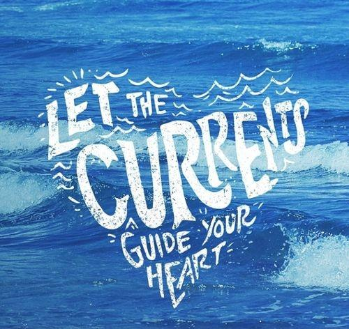 Let the currents guide your heart Picture Quote #1