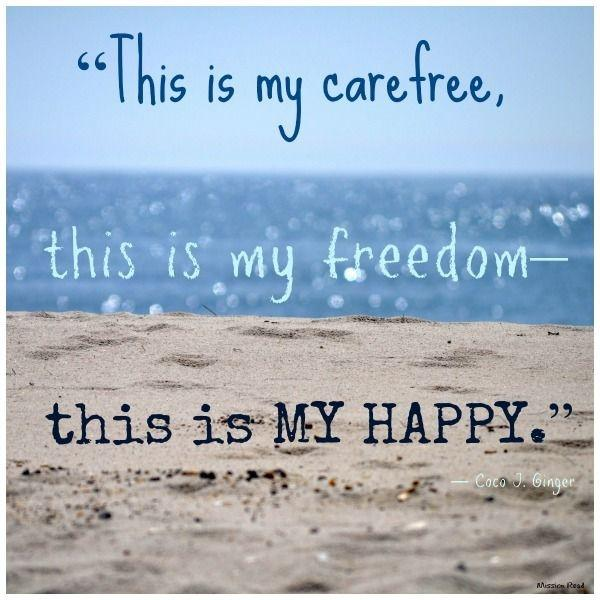 This is my carefree, this is my freedom, this is my happy Picture Quote #1